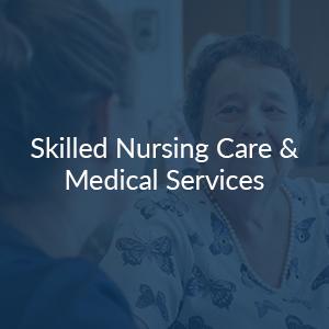 Skilled Nursing Care & Medical Services
